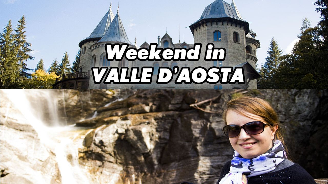 Weekend in Valle d'Aosta
